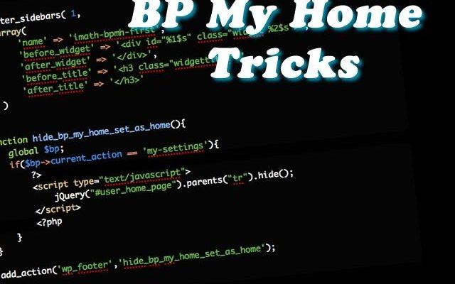 BP My Home tricks !